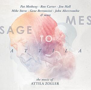 Message to Attila... The Music of Attila Zoller - CD Audio