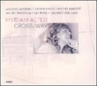 Cross-Ways - CD Audio di Myriam Alter