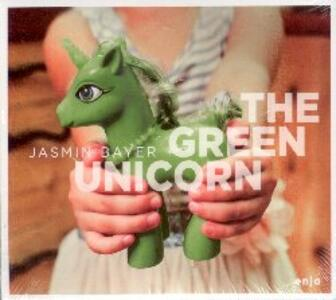 The Green Unicorn - CD Audio di Jasmin Bayer
