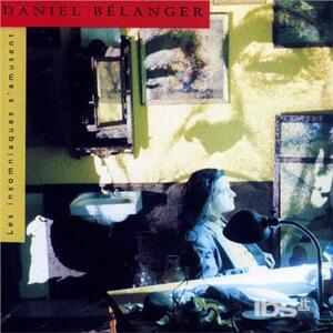 Les Insomniaques.. - CD Audio di Daniel Belanger