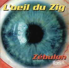 L'oeil Du Zig - CD Audio di Zebulon