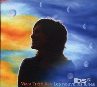 Les Nouvelles Lunes - CD Audio di Mara Tremblay