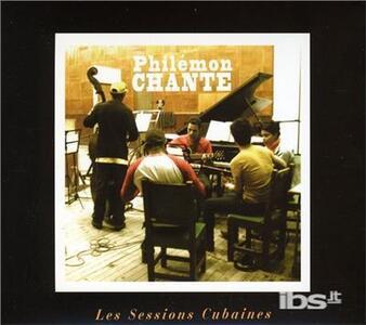 Les Sessions Cubanes - CD Audio di Philemon Chante