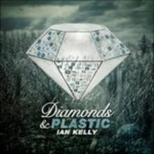 Diamonds and Plastic - CD Audio di Ian Kelly