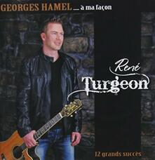 George Hamel a ma façon - CD Audio di Rene Turgeon