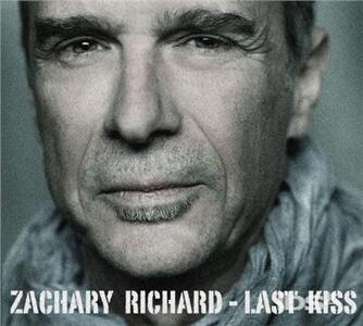 Last Kiss - CD Audio di Zachary Richard