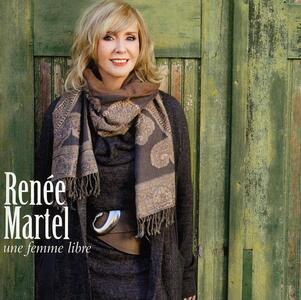 Une Femme Libre - CD Audio di Renée Martel