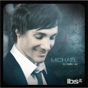 La Belle Vie - CD Audio di Michael