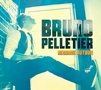 Regarde Autour - CD Audio di Bruno Pelletier