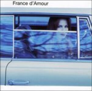 France D'amour - CD Audio di France D'Amour