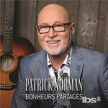 Bonheurs Partages - CD Audio di Patrick Norman