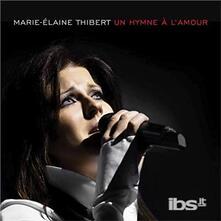 Un Hymne a L'amour - CD Audio di Marie-Elaine Thibert