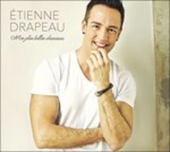 Mes Plus Belles Chansons - CD Audio di Etienne Drapeau