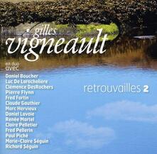 Retrouvailles 2 - CD Audio di Gilles Vigneault