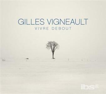 Vivre Debout - CD Audio di Gilles Vigneault