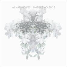 Invisible Violence - CD Audio di We Are Wolves