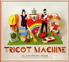 La Prochaine Etape - CD Audio di Tricot Machine