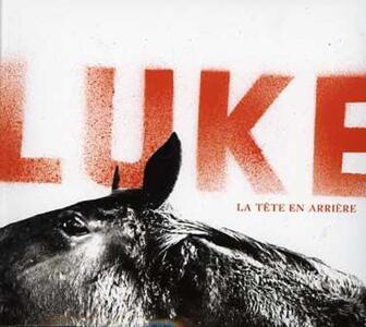 La Tete En Arriere - CD Audio di Luke