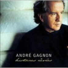 Histoire Revees - CD Audio di André Gagnon