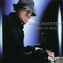 Papa Est Back - CD Audio di Matt Houston
