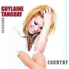 Classique Country - CD Audio di Guylaine Tanguay