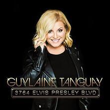 3764 Elvis Presley Blvd - CD Audio di Guylaine Tanguay