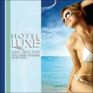 Hotel Luxe. Chill - CD Audio