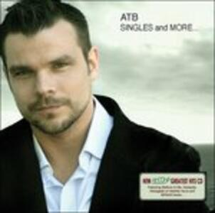Singles and More - CD Audio di ATB