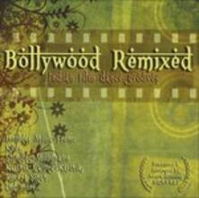 Bollywood Remixed (Colonna Sonora) - CD Audio