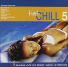 Hotel Chill 5 - CD Audio