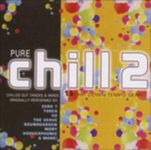 Pure Chill 2 - CD Audio