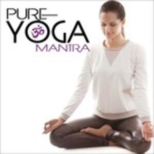 Pure Yoga Mantra - CD Audio