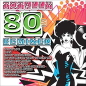 Totally 80s Remixed - CD Audio
