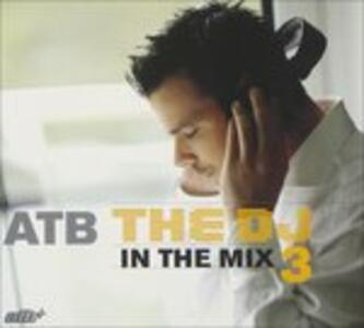 Atb DJ in the Mix 3 - CD Audio