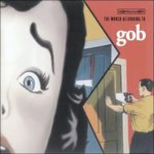 The World According to Gob - CD Audio di Gob