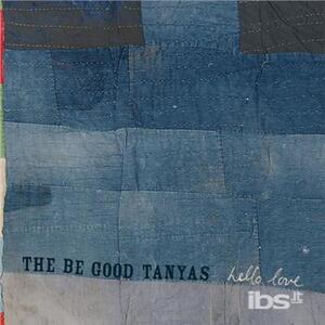 Hello Love - CD Audio di Be Good Tanyas