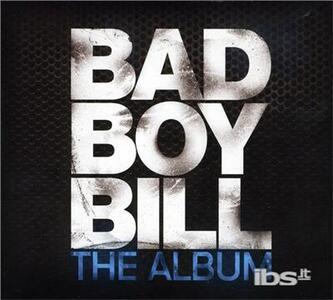 The Album - CD Audio di Bad Boy Bill