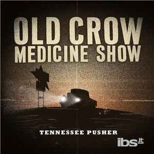 Tennessee Pusher - CD Audio di Old Crow Medicine Show