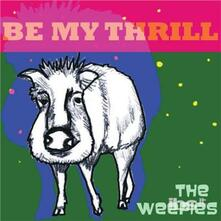 Be My Thrill - CD Audio di Weepies