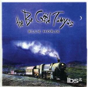 Blue Horse - CD Audio di Be Good Tanyas