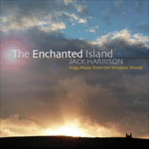 The Enchanted Island. Yoga Music from the Western World - CD Audio di Jack Harrison