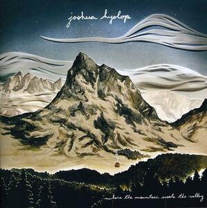 Where the Mountain Meets the Valley - CD Audio di Joshua Hyslop