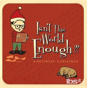 Isn't the World Enough. Nettwerk Christmas - CD Audio