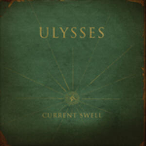 Ulysses - CD Audio di Current Swell