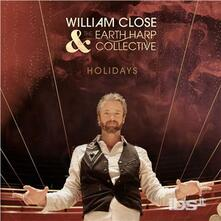 Holidays - CD Audio di William Close,Earth Harp Collective
