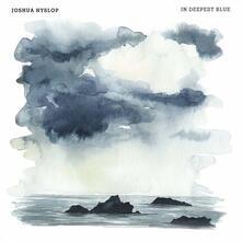 In Deepest Blue (Import) - CD Audio di Joshua Hyslop
