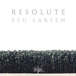 Resolute - CD Audio di Stu Larsen