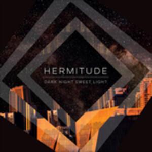 Dark Night Sweet Light - CD Audio di Hermitude
