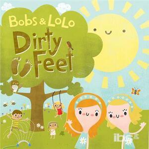 Dirty Feet - CD Audio di Bobs & Lolo