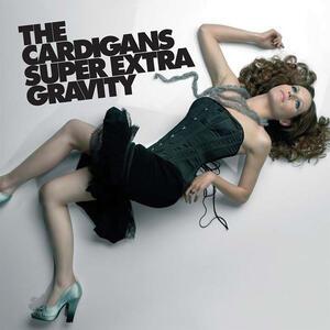 Super Extra Gravity - CD Audio di Cardigans